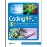 Coding4Fun by Brian Peek and Dan Fernandez