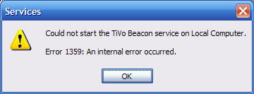 Error 1359 while trying to start the TiVo Beacon Service